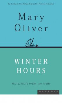 Winter Hours, Mary Oliver