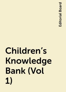 Children's Knowledge Bank(Vol 1), Editorial Board