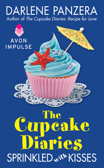 The Cupcake Diaries: Sprinkled with Kisses, Darlene Panzera
