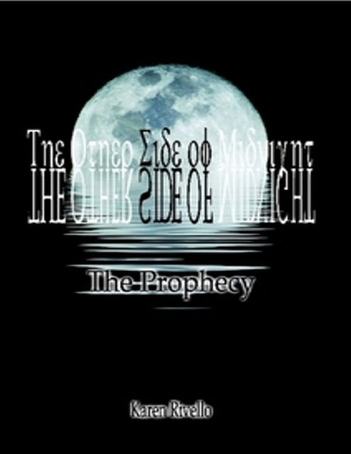 The Other Side of Midnight : The Prophecy, Karen Rivello