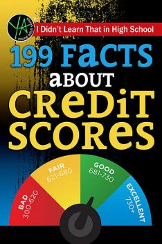 I Didn't Learn That in High School: 199 Facts About Credit Scores, Jeff Zschunke