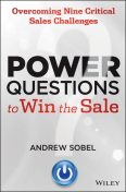 Power Questions to Win the Sale, Sobel Andrew