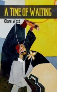 A Time of Waiting, Clare West