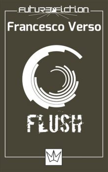 Flush, Francesco Verso