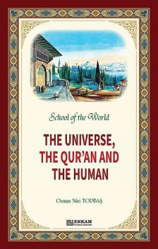 The Universe, The Qur'an and The Human, Osman Nuri Topbaş