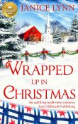 Wrapped Up In Christmas, Janice Lynn