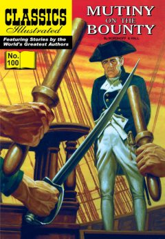 Mutiny on the Bounty   – Classics Illustrated, Charles Nordhoff