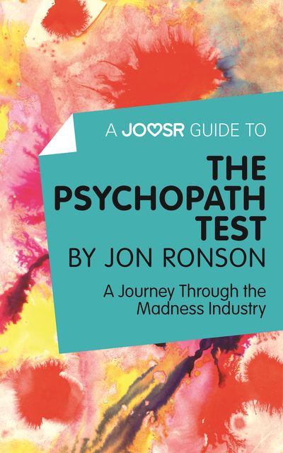 A Joosr Guide to The Psychopath Test by Jon Ronson, Joosr