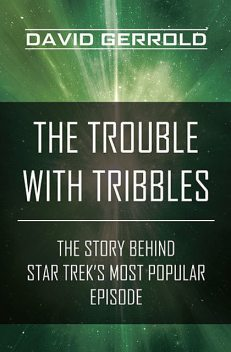 The Trouble with Tribbles, David Gerrold