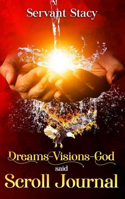Dreams – Visions – God Said, Stacy Stover
