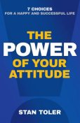 The Power of Your Attitude, Stan Toler