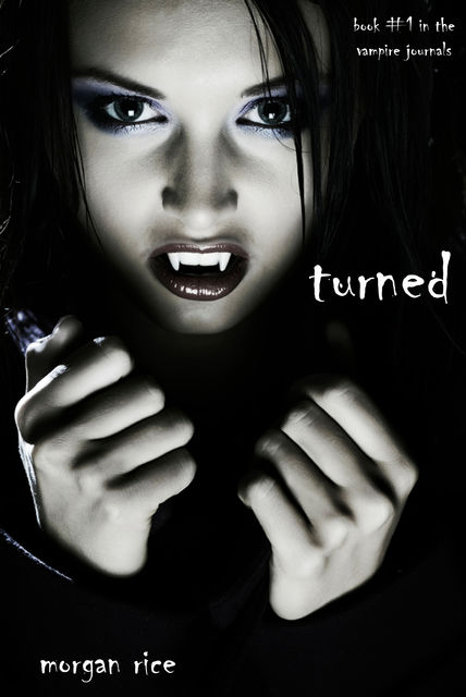 Turned (Book #1 in the Vampire Journals), Morgan Rice