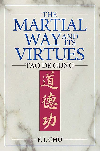 The Martial Way and its Virtues, F.J. Chu