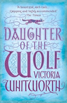Daughter of the Wolf, Victoria Whitworth