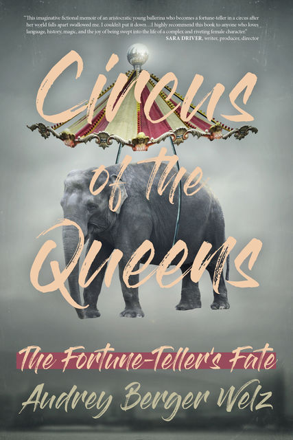 Circus of the Queens, Audrey Berger Welz