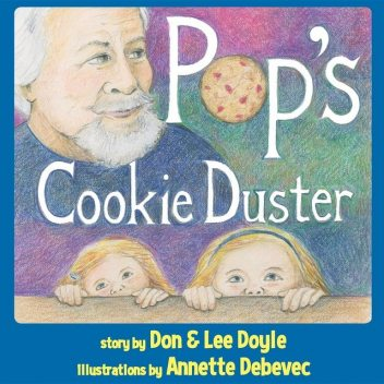 Pop's Cookie Duster, Don Doyle, Lee Doyle