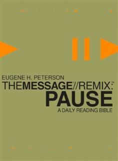 Pause – The Message//REMIX, Eugene H. Peterson
