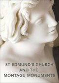 St Edmund's Church and the Montagu Monuments, Louise Allen