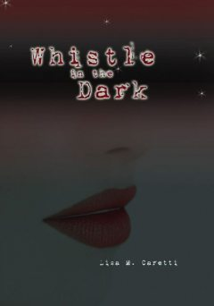 Whistle in the Dark, Lisa Caretti