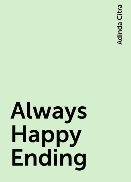 Always Happy Ending, Adinda Citra