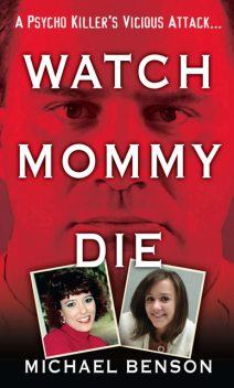 Watch Mommy Die, Michael Benson