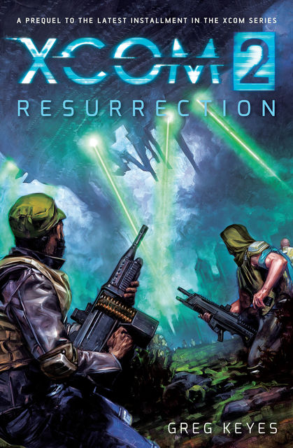 XCOM 2: Resurrection, Gregory Keyes