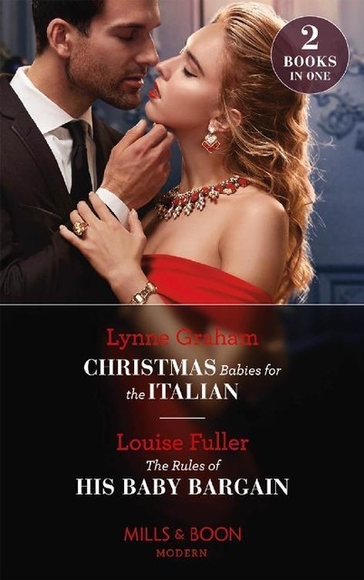 Christmas Babies For The Italian / The Rules Of His Baby Bargain, Lynne Graham, Louise Fuller