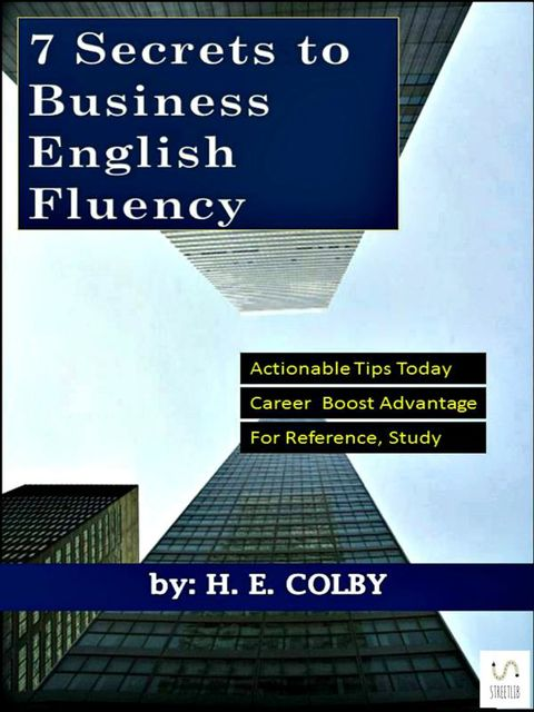 7 Secrets to Business English Fluency, H.E.Colby