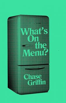 What's On the Menu, Griffin Chase