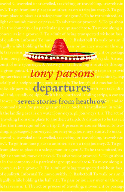 Departures: Seven Stories from Heathrow, Tony Parsons