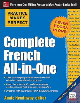 Practice Makes Perfect: Complete French All-in-One, Annie Heminway
