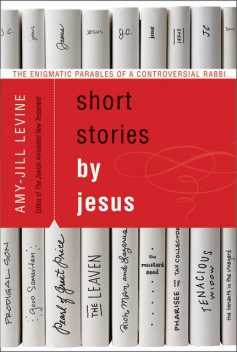 Short Stories by Jesus, Amy-Jill Levine