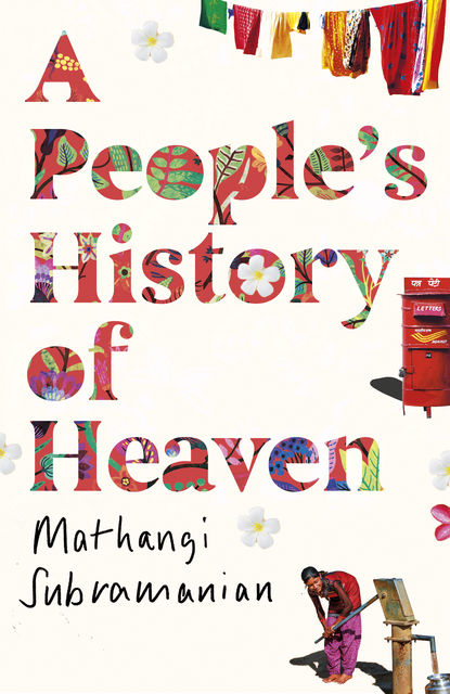A People's History of Heaven, Mathangi Subramanian