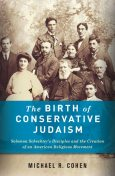 The Birth of Conservative Judaism, Michael Cohen