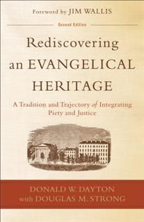 Rediscovering an Evangelical Heritage, Donald W. Dayton
