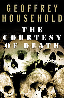 The Courtesy of Death, Geoffrey Household