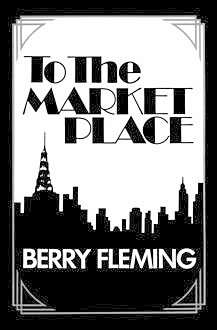 To The Market Place, Berry Fleming