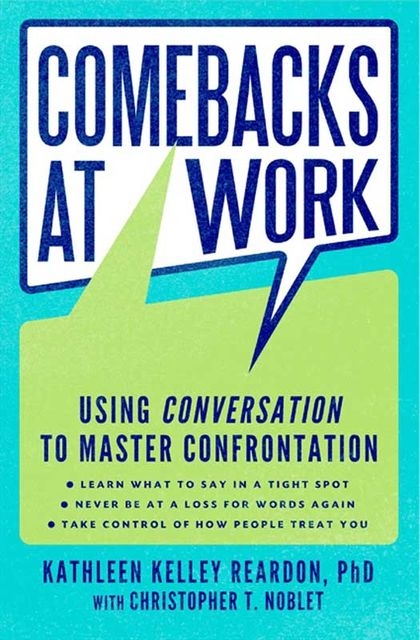 Comebacks at Work, Kathleen Kelley Reardon, Christopher T.Noblet
