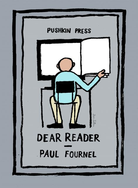 Dear Reader, Paul Fournel