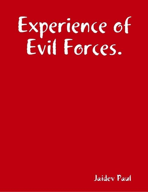 Experience of Evil Forces, Jaidev Paul