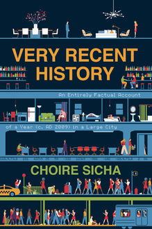 Very Recent History, Choire Sicha