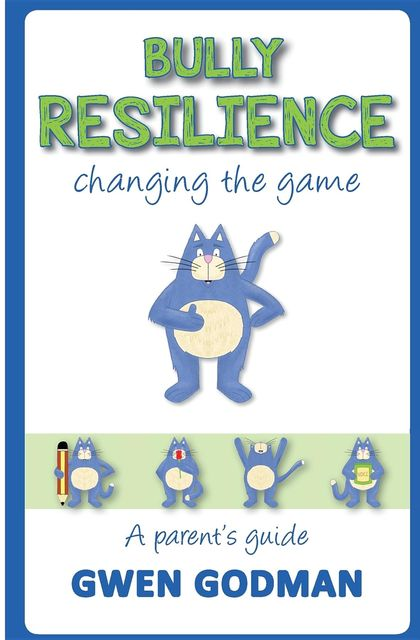 Bully Resilience – changing the game, Gwen Godman