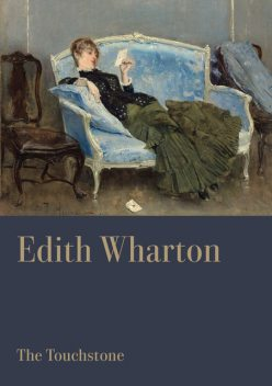 The Touchstone, Edith Wharton