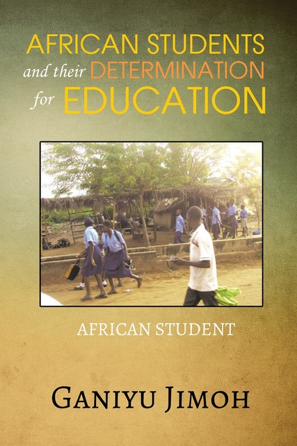 African Student and their Determination for Education, Ganiyu Jimoh