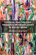 Critical and Creative Research Methodologies in Social Work, Lia Bryant