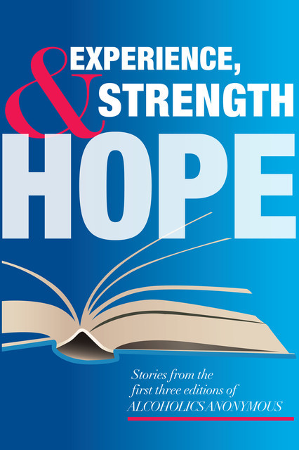 Experience, Strength and Hope,