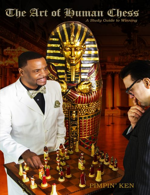 The Art of Human Chess: A Study Guide to Winning, owner Pimpin' Ken