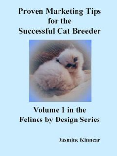 Proven Marketing Tips for the Successful Cat Breeder, Jasmine Kinnear