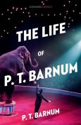 The Life of P.T. Barnum, P. T. Barnum