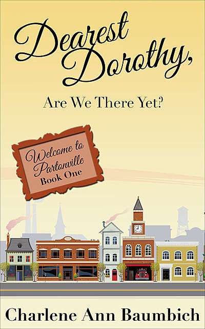 Dearest Dorothy, Are We There Yet?, Charlene Ann Baumbich